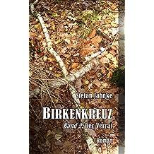 Birkenkreuz 2: Der Verrat (Die Birkenkreuz-Saga)