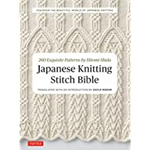 Japanese Knitting Stitch Bible: 260 Exquisite Patterns by Hitomi Shida
