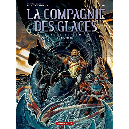 Compagnie des glaces, tome 3 : Cycle Jdrien - Kurts