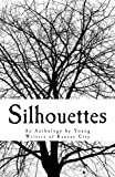 Silhouettes: An Anthology by Young Writers of Kansas City: Volume 1