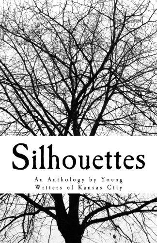 Silhouettes: An Anthology by Young Writers of Kansas City Rogers Silhouette