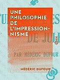 Une philosophie de l'impressionnisme (French Edition)