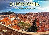 Dubrovnik - Paradies auf Erden (Wandkalender 2017 DIN A3 quer): Dubrovnik - an drei Seiten vom Meer umspülte Stadt, Weltkulturerbe der UNESCO. (Monatskalender, 14 Seiten ) (CALVENDO Orte)