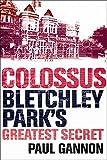 Colossus: Bletchley Park's Last Secret