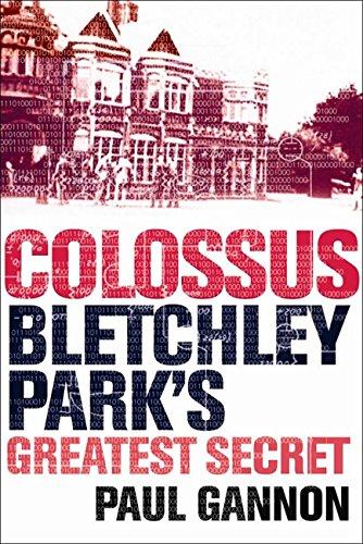 Colossus: Bletchley Park's Last Secret (English Edition)