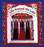 Life Around the Lake: The Feasts Of Lake Patzcuaro by Maricel E. Presilla (1996-04-15)