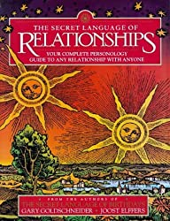 The Secret Language of Relationships: Your Complete Personal Guide to Any Relationship with Anyone: Your Complete Personology Guide to Any Relationship with Anyone (A Joost Elffers Production) by Gary Goldschneider (1997-09-03)