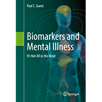 Biomarkers and Mental Illness: It's Not All in the Mind (English Edition)