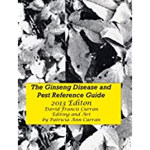 The Ginseng Disease and Pest Reference  Guide (English Edition)