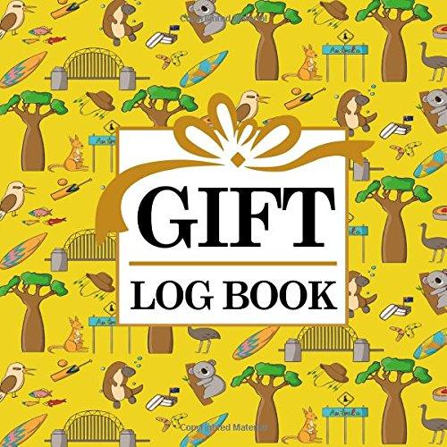 Gift Log Book: Baby Shower Gift Log, Gift Log Notebook, Gift Card Registry, Gift Registry Checklist, Recorder, Organizer, Keepsake for All Occasions, Cute Australia Cover (Gift Log Books)