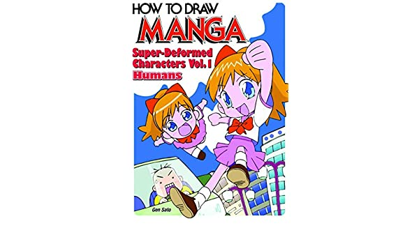Super-Deformed Characters, Volume 1: Humans (How to Draw Manga, Volume 18)
