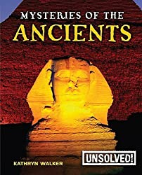 Mysteries of the Ancients (Unsolved! (Paperback)) by Kathryn Walker (2009-08-01)