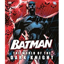 Batman: The World of the Dark Knight by Daniel Wallace (2012-07-02)