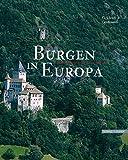 Burgen in Europa - G. Ulrich Großmann