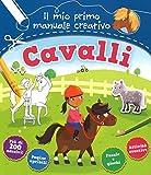Cavalli. Il mio primo manuale creativo. Con adesivi. Ediz. a colori. Ediz. a spirale