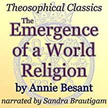 The Emergence of a World Religion: Theosophical Classics