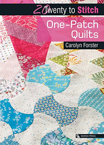 20 to Stitch: One-Patch Quilts (Twenty to Make) por Carolyn Forster