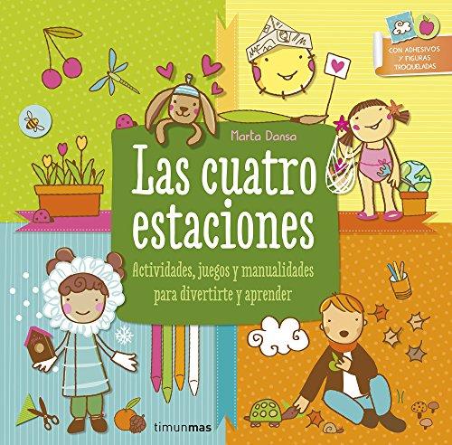 Las cuatro estaciones: Actividades, juegos y manualidades para divertirte y aprender (Libros con elementos para jugar)