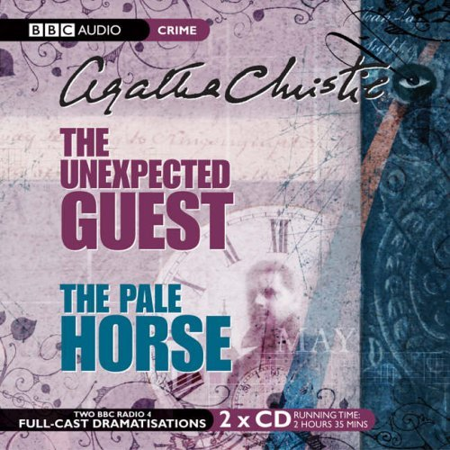 The Unexpected Guest and The Pale Horse: Two BBC Full-Cast Radio Dramatizations by Agatha Christie (February 23,2010)