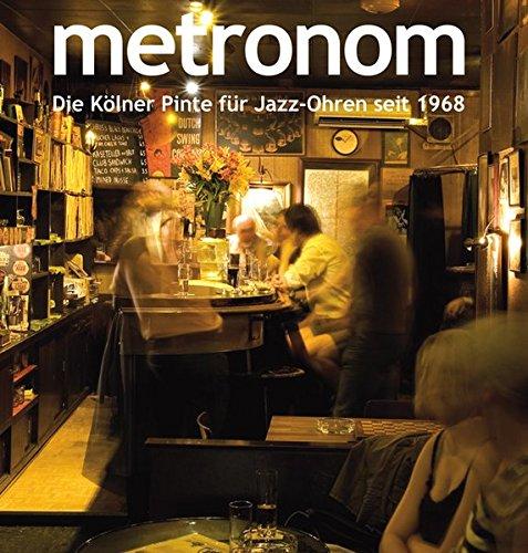 Metronom: Die Kölner Pinte für Jazz-Ohren seit 1968 (Roland Metronom)
