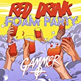 Red Drink Foam Party [Explicit]
