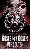 Böses mit Bösem vergelten: Thriller von Patrizia S. Prudenzi