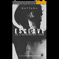 L'esclave de l'homme en noir: récit érotique gay bdsm hardcore