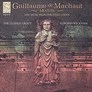 Machaut: Motets (& music from the Ivrea Codex) /The Clerks' Group · Wickham