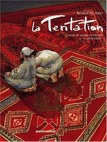 La tentation : Carnet de voyage au Pakis...
