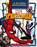 La mia prima enciclopedia Spider-Man. Enciclopedia dei personaggi