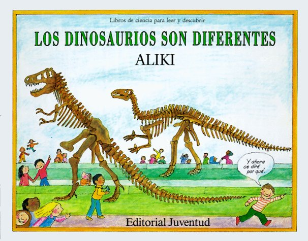 Los dinosaurios son diferentes (LIBROS DE ALIKI) por Aliki