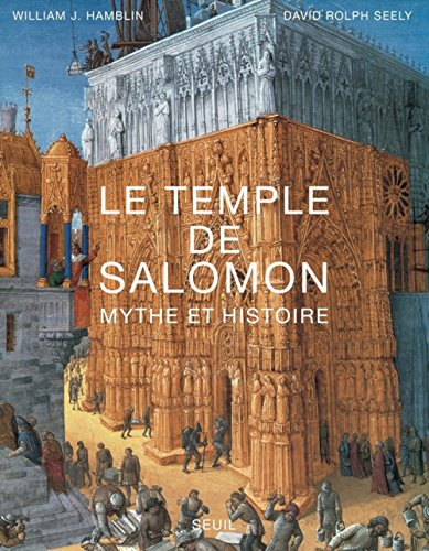 Le temple de Salomon : Mythe et histoire par William J. Hamblin