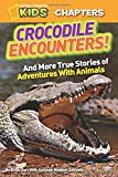 Best National Geographic Children's Books Kids Chapter Books - National Geographic Kids Chapters: Crocodile Encounters: and More Review