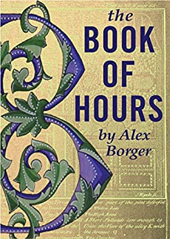 The Book of Hours by [Borger, Alex]