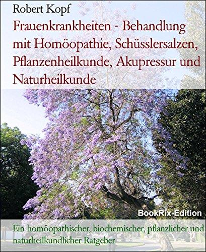 frauenkrankheiten-behandlung-mit-homoopathie-schusslersalzen-pflanzenheilkunde-akupressur-und-naturh