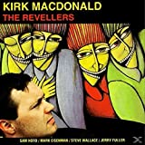 Songtexte von Kirk MacDonald - The Revellers