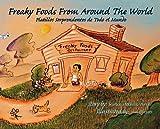 Image de Freaky Foods From Around the World: Platillos Sorprendentes de Todo el Mundo