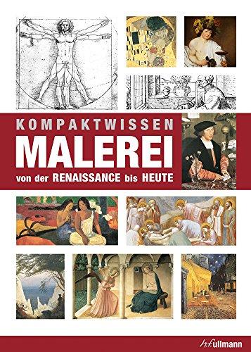 Kompaktwissen Malerei von der Renaissance bis Heute (Die Kunst Kunst-geschichte Der)