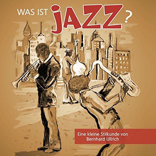 Was-ist-Jazz-Eine-kleine-Stilkunde-von-Bernhard-Ullrich