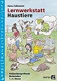 Lernwerkstatt Haustiere: Fächerübergreifende Kopiervorlagen (1. bis 4. Klasse) (Lernwerkstatt Sachunterricht)