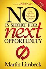No Is Short for Next Opportunity: How Top Sales Professionals Think Taschenbuch