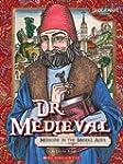 Dr. Medieval: Medicine in the Middle...