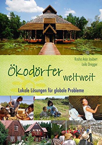 Ökodörfer weltweit: Lokale Lösungen für globale Probleme