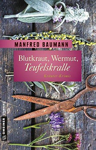 Baumann, Manfred: Blutkraut, Wermut, Teufelskralle