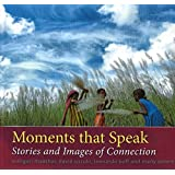 [(Moments That Speak: Stories & Images of Connection)] [ By (author) Wangari Maathai, By (author) David T. Suzuki ] [August, 2012]