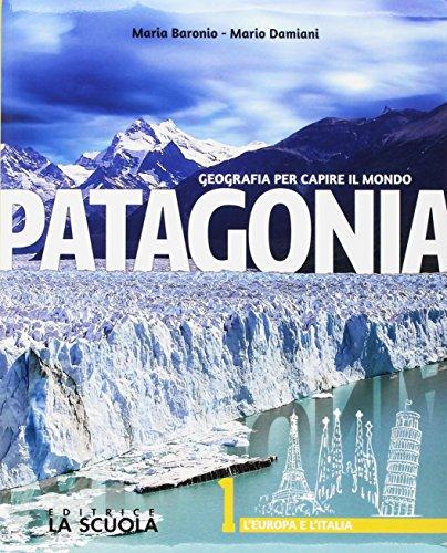 Patagonia. Geografia per capire il mondo. Atlante-Regioni d'Italia. Per la Scuola media. Con e-book. Con espansione online. Con DVD-ROM: 1