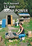 Do it Yourself 12 Volt Solar Power by Michel Daniek (2016-06-01)