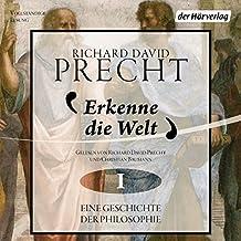 Erkenne die Welt: Antike und Mittelalter (Eine Geschichte der Philosophie 1)