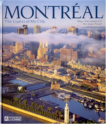 Montreal: The Lights of My City par Yves Marcoux, Jacques Pharand