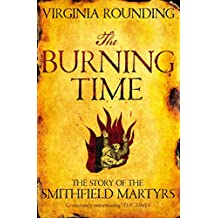 The Burning Time: The Story of the Smithfield Martyrs (English Edition)